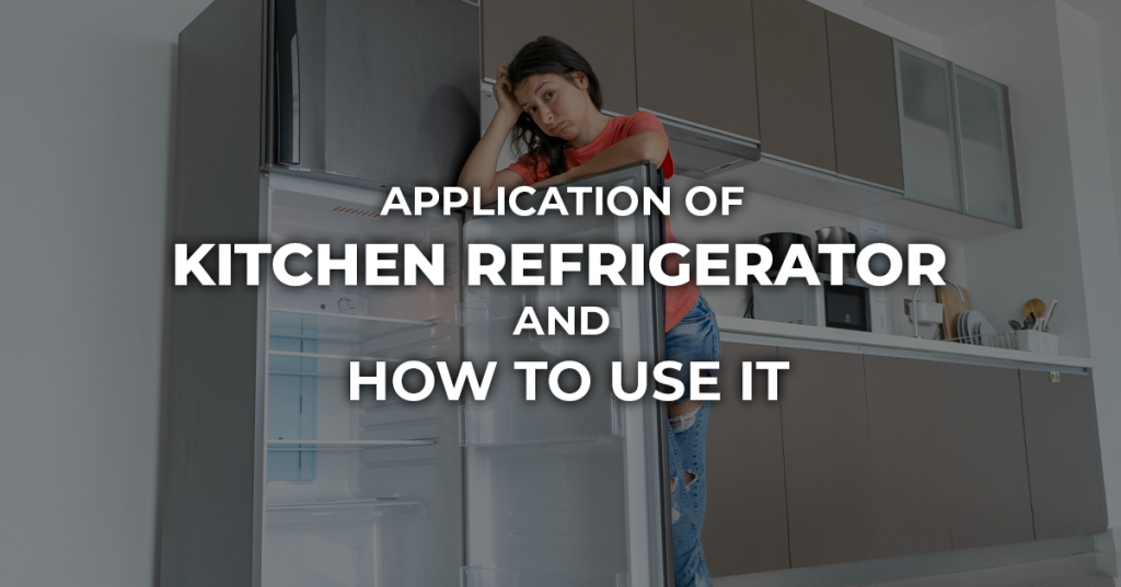 GemIndia- Application of kitchen refrigerator and how to use it